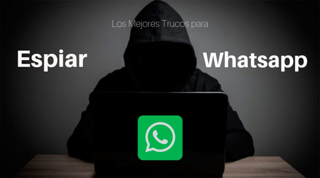 Metodos del 2019 para espiar whatsapp